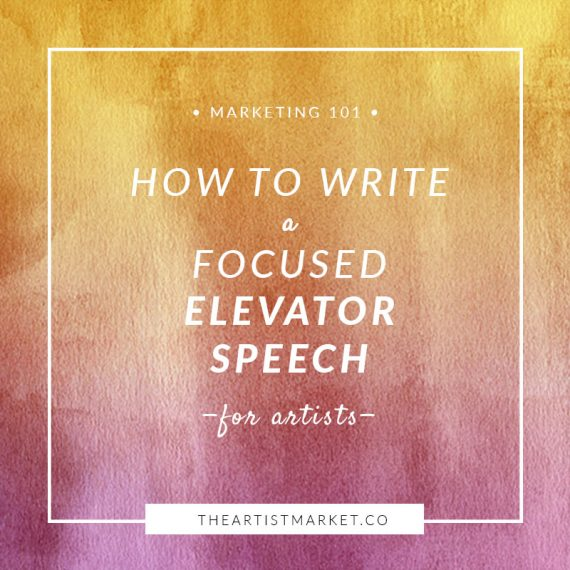 How to Write a Focused Elevator Speech « The Artist Market Co.