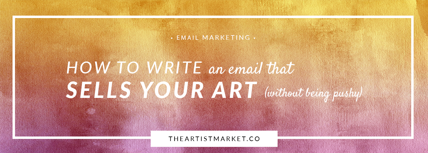 how to write an email asking people to buy your art