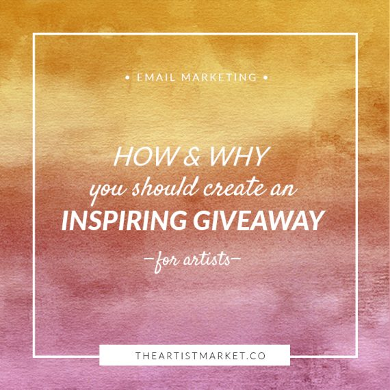 Attract People to Your Email List with an Inspiring Giveaway « The Artist Market Co.