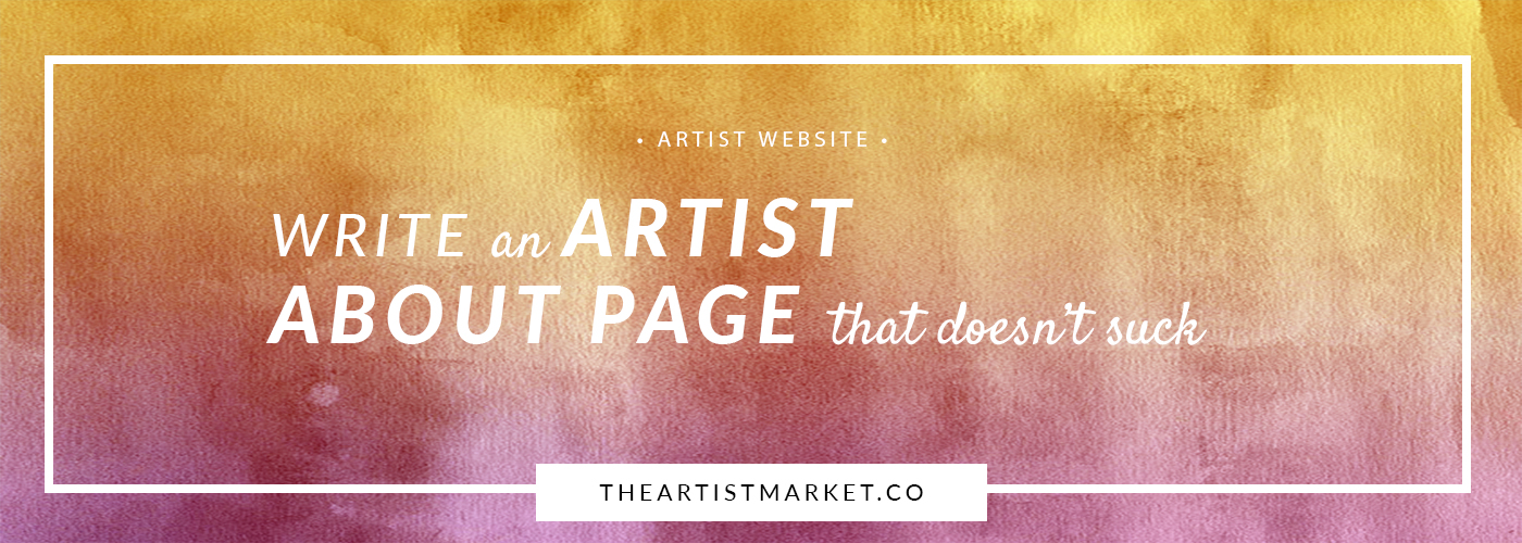 Write an artist about page for your artist website