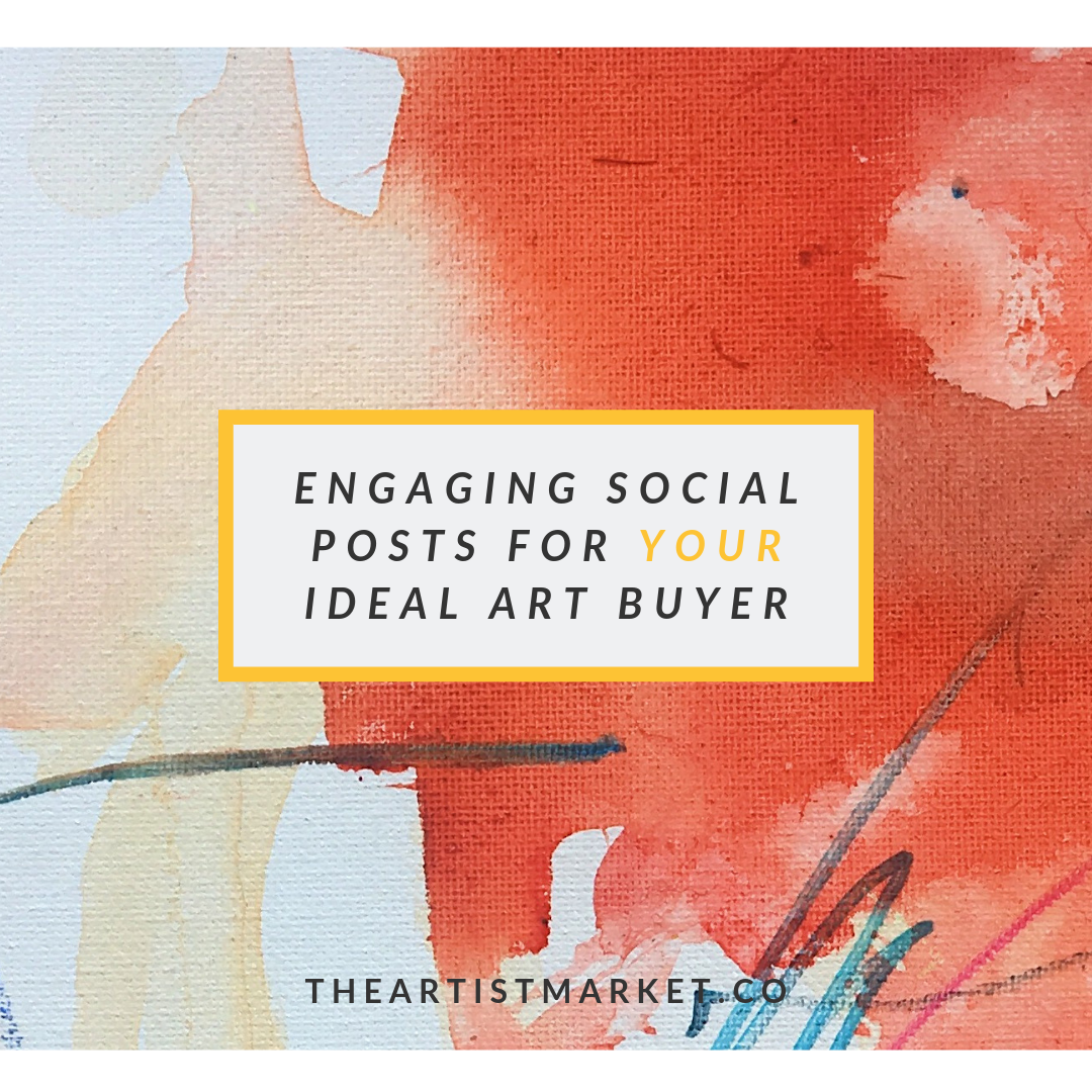 engaging social posts for your ideal art buyer