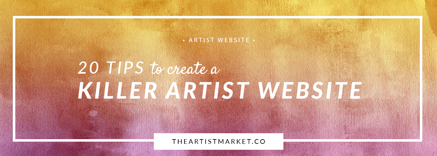 20 tips to create a killer artist website