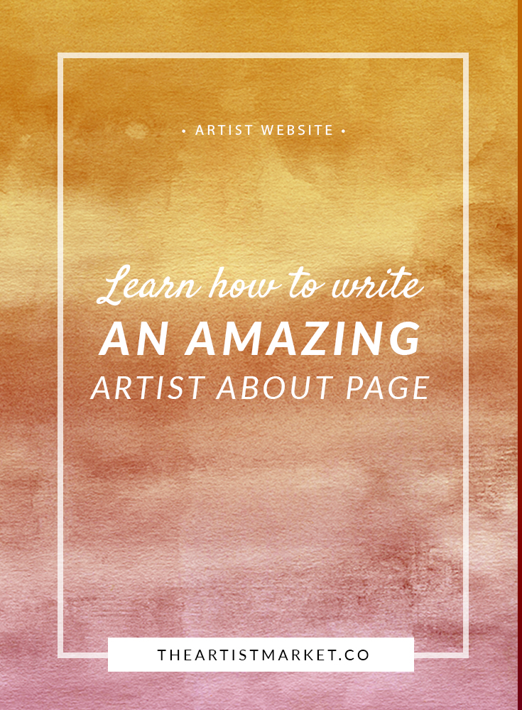learn to write an amazing about page for your artist website