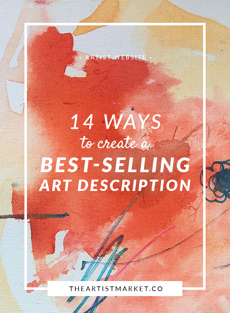 14 ways to create a best selling art product description for Best way to sell paintings