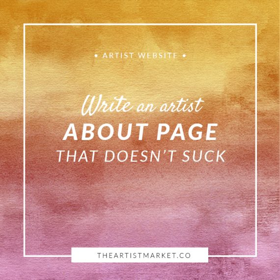 how to write an about page for your artist website