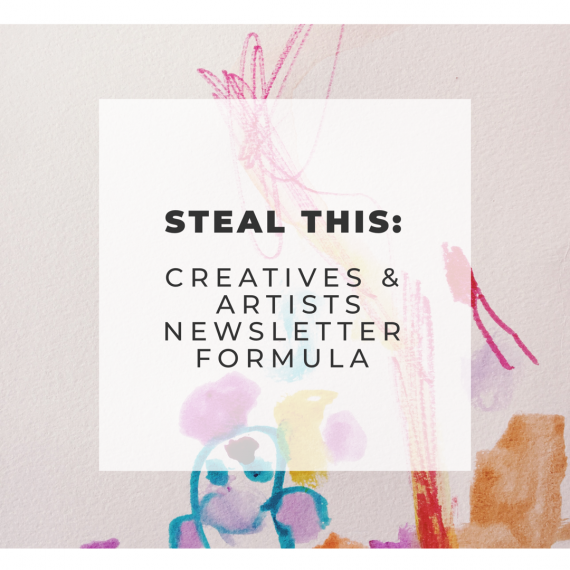 creatives and artists newsletter formula