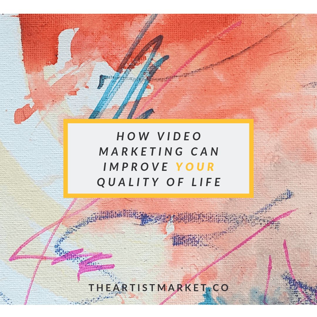 how video marketing can improve your quality of life