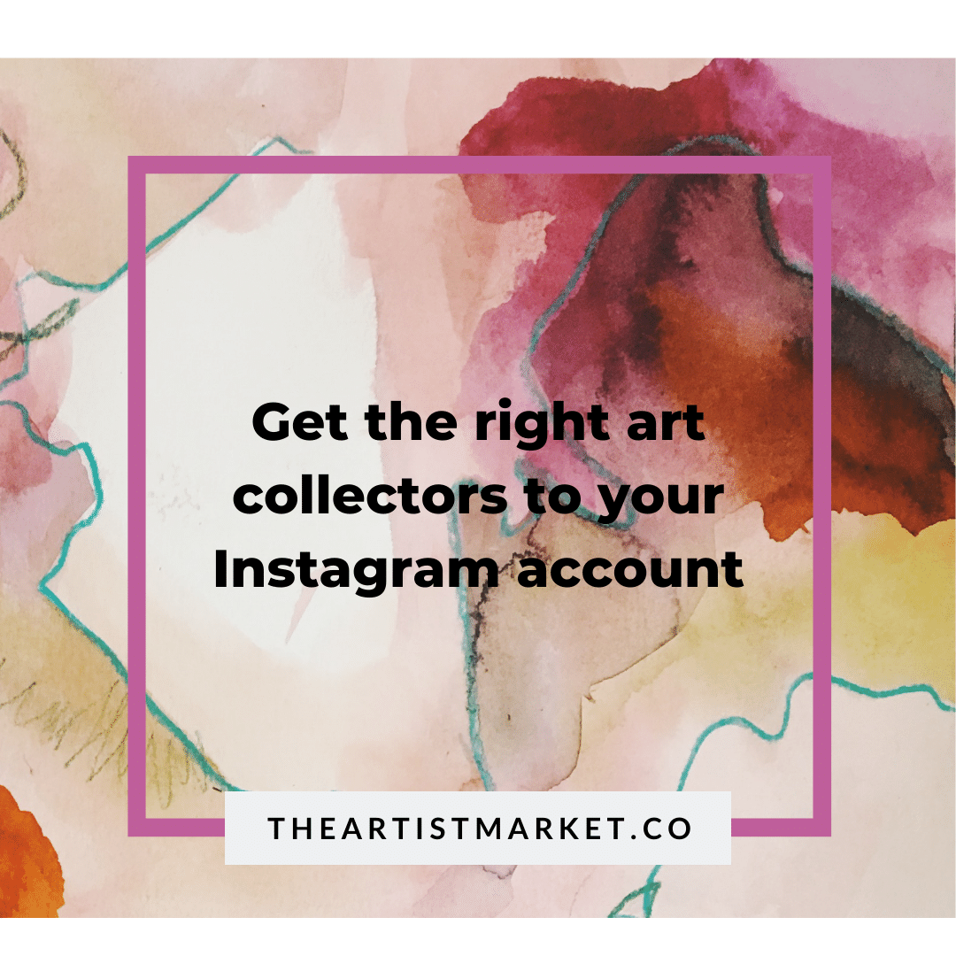 get the right art collectors to your Instagram account