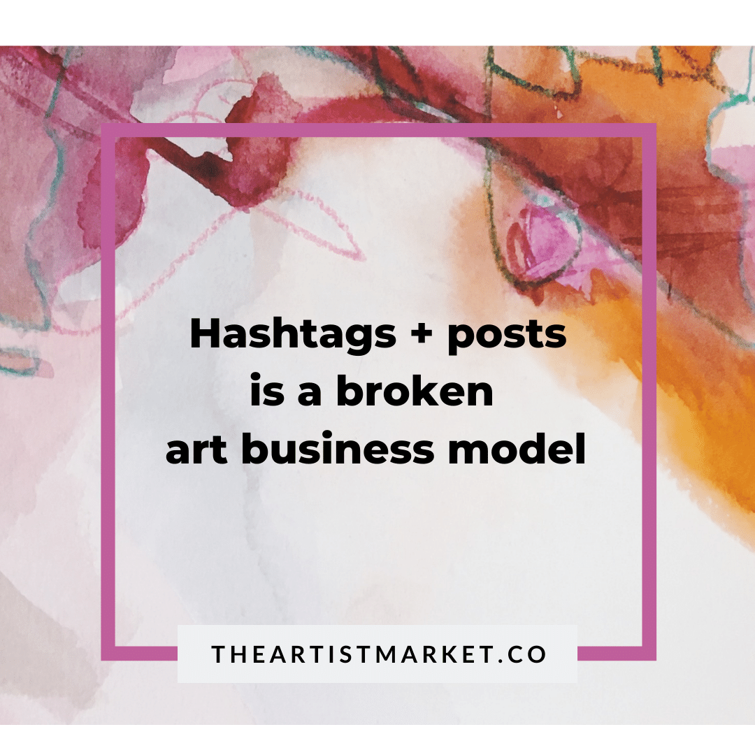 hashtags and posts is a broken art business model